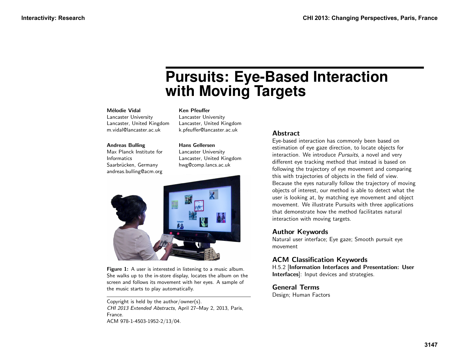 Pursuits: eye-based interaction with moving targets